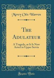 The Adulateur by Mercy Otis Warren image