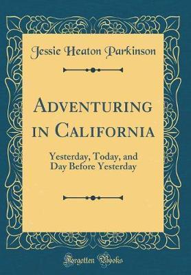 Adventuring in California by Jessie Heaton Parkinson