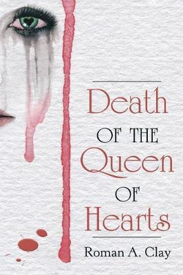 Death of the Queen of Hearts by Roman a Clay