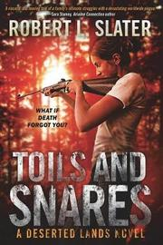 Toils and Snares by Robert L Slater image