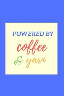 Powered by Coffee & Yarn by R West Publishing