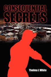 Consequential Secrets by Thelma L. White image