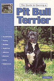 Guide to Owning a Pit Bull Terrier by J.D. Pierce image