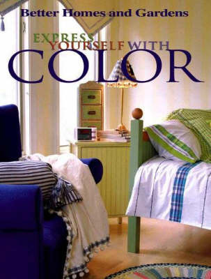 Express Yourself with Color by Better Homes & Gardens