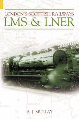 London's Scottish Railways by Sandy Mullay