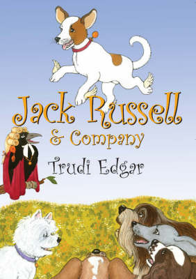 Jack Russell and Company by Trudi Edgar