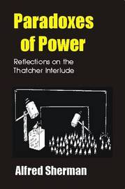 Paradoxes of Power by Alfred Sherman