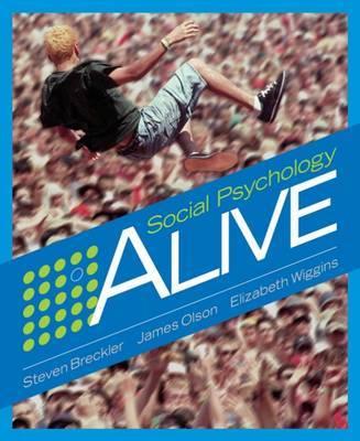 Social Psychology Alive by Steven J. Breckler