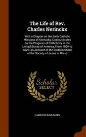 The Life of REV. Charles Nerinckx by Camillus Paul Maes image