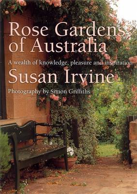 Rose Gardens Of Australia by Susan Irvine