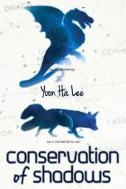 Conservation of Shadows by Yoon Ha Lee