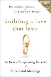 Building a Love that Lasts by Charles D. Schmitz
