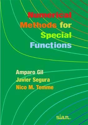 Numerical Methods for Special Functions by Amparo Gil
