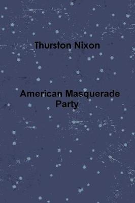 American Masquerade Party by Thurston Nixon image