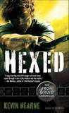 Hexed: The Iron Druid Chronicles by Kevin Hearne