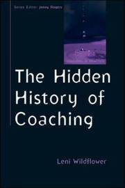 The Hidden History of Coaching by Leni Wildflower
