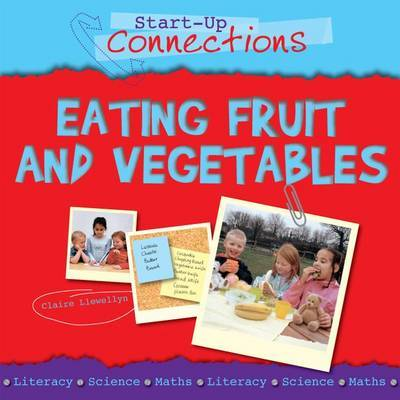Eating Fruit and Vegetables by Claire Llewellyn
