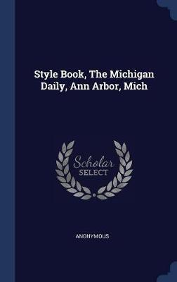 Style Book, the Michigan Daily, Ann Arbor, Mich by * Anonymous image