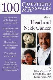 100 Questions & Answers About Head And Neck Cancer by Elise Carper