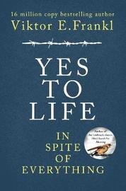 Yes To Life In Spite of Everything by Viktor E Frankl image