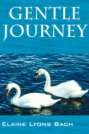 Gentle Journey by Elaine, Lyons Bach