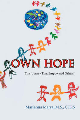 Own Hope: The Journey That Empowered Others. by Marianna Marra MS CTRS image