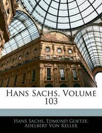 Hans Sachs, Volume 103 by Adelbert von Keller