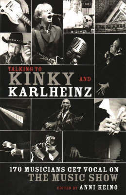 Talking to Kinky and Karlheinz by Anni Heino