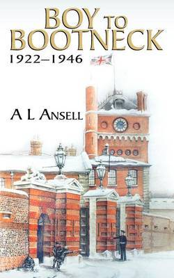Boy to Bootneck by A.L. Ansell