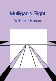 Mulligan's Flight by William J. Hixson image