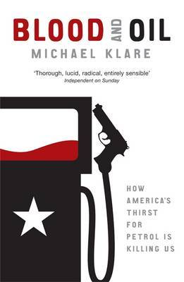Blood and Oil by Michael Klare image