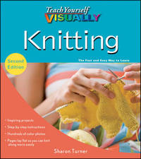 Teach Yourself VISUALLY Knitting by Sharon Turner image