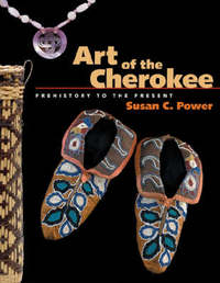 Art of the Cherokee by Susan C. Power