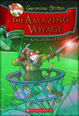 The Amazing Voyage (Kingdom of Fantasy #3) by Geronimo Stilton