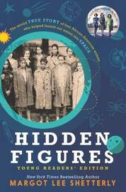 Hidden Figures, Young Readers' Edition by Margot Lee Shetterly