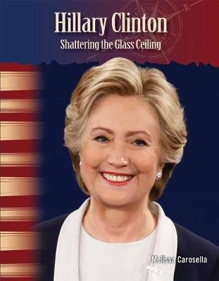Hillary Clinton: Shattering the Glass Ceiling by Melissa Carosella image