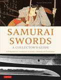 Samurai Swords - A Collector's Guide by Clive Sinclaire