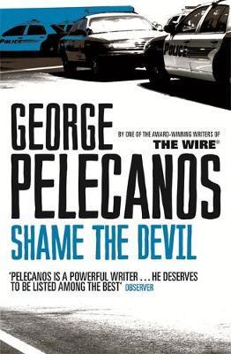 Shame The Devil by George Pelecanos