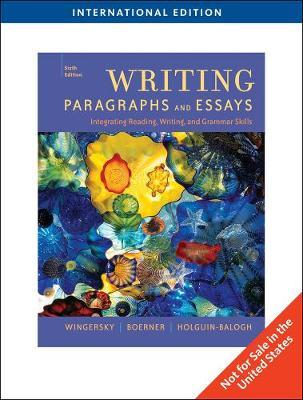 Writing Paragraphs and Essays, International Edition by Joy Wingersky