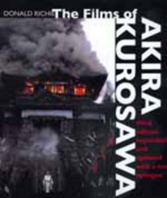 The Films of Akira Kurosawa, Third Edition, Expanded and Updated by Donald Richie image