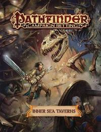 Pathfinder Campaign Setting: Inner Sea Taverns by Paizo Staff