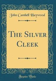 The Silver Cleek (Classic Reprint) by John Cambell Haywood image