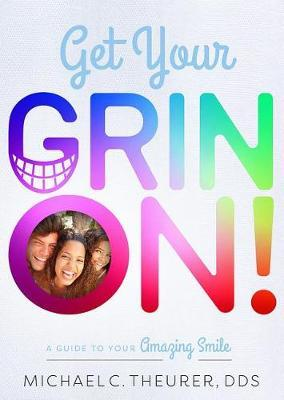 Get Your Grin On! by Michael C Theurer