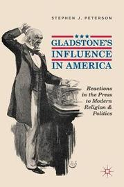 Gladstone's Influence in America by Stephen J. Peterson image