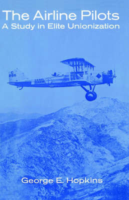 The Airline Pilots by George E. Hopkins