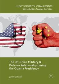 The US-China Military and Defense Relationship during the Obama Presidency by James Johnson image