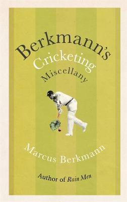 Berkmann's Cricketing Miscellany by Marcus Berkmann