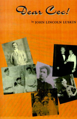 Dear Cec!: A Family Odyssey by John Lincoln Luskin image
