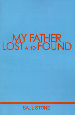 My Father Lost and Found by Saul Stone image