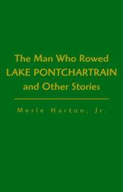 Man Who Rowed Lake Pontchartrain by Merle Harton Harton, Jr image